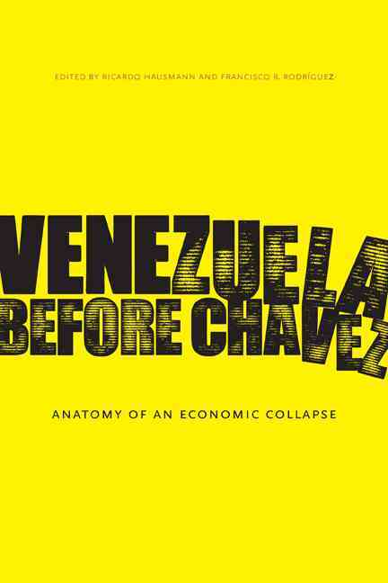 Venezuela Before Chavez By Hausmann, Ricardo (EDT)/ Rodriguez, Francisco R. (EDT)